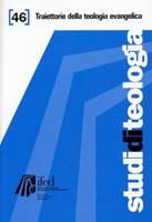 Traiettorie della teologia evangelica (Studi di Teologia n° 46)