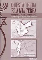 Questa terra è la mia terra - Mandato per la Palestina - Aspetti legali dei diritti ebraici
