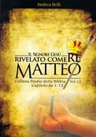 Matteo 1-12 - Il Signore Gesù rivelato come Re