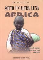 Sotto un'altra luna Africa - Diario di un piccolo ragazzo missionario nel Congo 1986-1988 (Brossura)