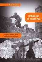 Demolire le fortezze - Strategie vincenti per il combattimento spirituale