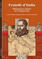 Fratelli d'Italia - Riformatori italiani nel Cinquecento (Brossura)