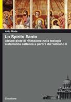 Lo Spirito Santo - Alcune piste di riflessione nella teologia sistematica cattolica a partire dal Vaticano II