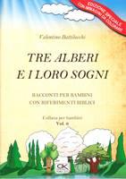 Tre alberi e i loro sogni - Racconto per bambini con riferimenti biblici Vol 6