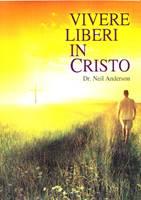 Vivere liberi in Cristo - Conferenza con Neil Anderson