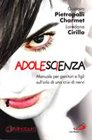 Adolescienza - Manuale per genitori e figli sull'orlo di una crisi di nervi