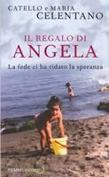 Il regalo di Angela - La fede ci ha ridato la speranza
