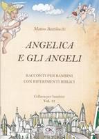 Angelica e gli angeli - Racconto per bambini con riferimenti biblici - Volume 11
