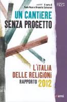 Un cantiere senza progetto - L'italia delle regioni raèporto 2012