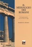 Il messaggio dei romani - un commentario per la Chiesa di oggi
