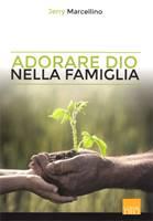 Adorare Dio nella famiglia (Spillato)