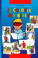 Je colorie ma Bible - Bibbia da colorare per bambini in francese (Brossura)