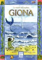 La storia del profeta Giona. Libro illustrato