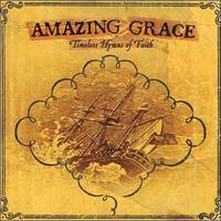 Amazing Grace Timeless Hymns of Faith