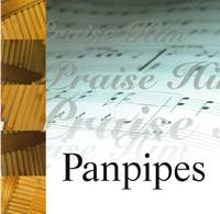 Panpipes - Praise Him - Strumentale