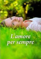 L'amore per sempre - Libretto con frasi sull'amore (Spillato)