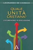 Quale unità cristiana?