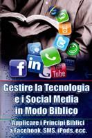 Gestire la tecnologia e i social media in modo biblico