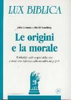 Le origini e la morale - Il dibattito sulle origini della vita e come esso influisce sulla moralità dei popoli - Lux Biblica n° 20