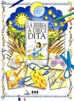 La Bibbia a 10 dita - Vol. 3 - Idee per lavoretti per fanciulli di 6-12 anni