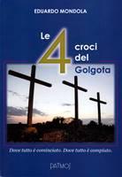 Le 4 croci del Golgota