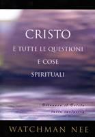 Cristo è tutte le questioni e cose spirituali