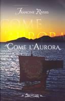 Come l'aurora - Il Marchio del Leone Vol. 3