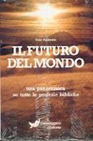 Il futuro del mondo - Una panoramica su tutte le profezie bibliche