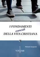 I fondamenti essenziali della vita cristiana - Manuale Insegnante
