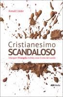 Cristianesimo scandaloso (Brossura)