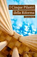 I cinque pilastri della Riforma