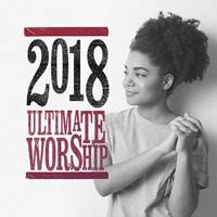 Ultimate Worship 2018