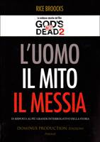 L'Uomo, Il Mito, Il Messia - Le evidenze storiche del film God's not dead 2