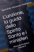 L'unzione, la guida dello Spirito Santo e i ministeri
