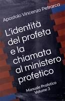 L'identità del profeta e la chiamata al ministero profetico