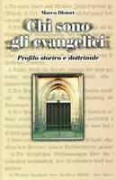 Chi sono gli evangelici - Profilo storico e dottrinale - NUOVA VERSIONE