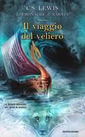 Il viaggio del veliero - Il quinto romanzo della serie Le Cronache di Narnia