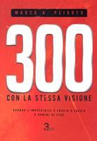 300 con la stessa visione