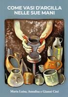 Come vasi d'argilla nelle sue mani