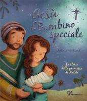 Gesù il bambino speciale (Copertina rigida)