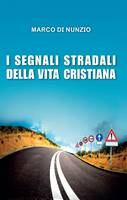 I segnali stradali della vita cristiana (Brossura)