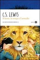 Il leone, la strega e l'armadio - Il secondo romanzo della serie Le Cronache di Narnia