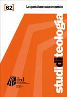 La questione sacramentale (Studi di teologia n°62)