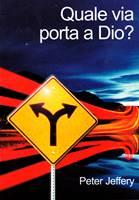 Quale via porta a Dio?