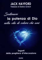 Scatenare la potenza di Dio nella vita di coloro che ami