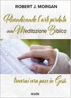 Rivendicando l'arte perduta della meditazione biblica troverai pace in Gesù (Brossura)
