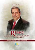 Remo, il visionario con la passione per le anime