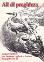 Ali di preghiera - Non permettete per nessuna ragione a satana di tarparvi le ali