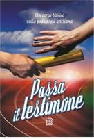 Passa il testimone - Un corso biblico sulla pedagogia cristiana