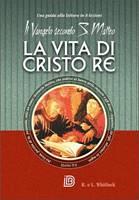 La vita di Cristo Re - Il Vangelo secondo S. Matteo - Una guida alla lettura in 8 lezioni